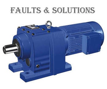 Solutions for Reducer Faults